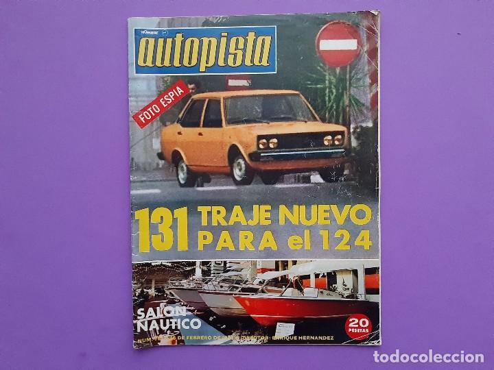 AUTOPISTA Nº.784 AÑO 1974 SALON NAUTICO BARCELONA SEAT 131 RENUEVA CARROCERIA GAMA 124 (Coches y Motocicletas Antiguas y Clásicas - Revistas de Coches)