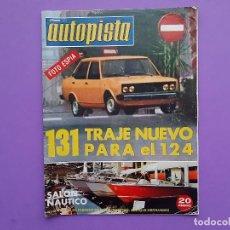 Coches: AUTOPISTA Nº.784 AÑO 1974 SALON NAUTICO BARCELONA SEAT 131 RENUEVA CARROCERIA GAMA 124 . Lote 195365557