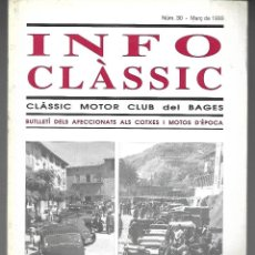 Coches: INFO CLASSIC Nº 30 MARÇ 1999, CLASSIC MOTOR CLUB DEL BAGES. 1500, 100 PAGINAS.. Lote 197084161