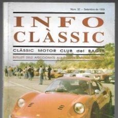 Coches: INFO CLASSIC Nº 32 SETEMBRE 1999, CLASSIC MOTOR CLUB DEL BAGES. ESTEM DE MODA, 92 PAGINAS. . Lote 197159362