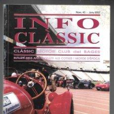 Coches: INFO CLASSIC Nº 43 JUNY 2002, CLASSIC MOTOR CLUB DEL BAGES. CLASSICS DE MODA, 124PAGINAS. . Lote 197160246