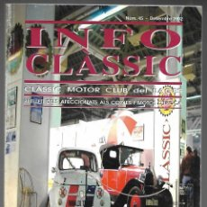 Coches: INFO CLASSIC Nº 45 DESEMBRE 2002, CLASSIC MOTOR CLUB DEL BAGES. GAS A TOPE, 124 PAGINAS. . Lote 197160433