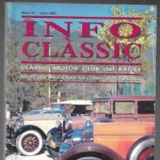 Coches: INFO CLASSIC Nº 47 JUNY 2003, CLASSIC MOTOR CLUB DEL BAGES. 2500, 132 PAGINAS. Lote 197160763