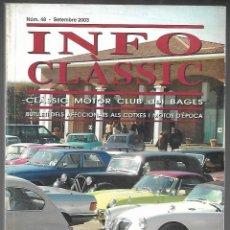 Coches: INFO CLASSIC Nº 48 SETEMBRE 2003, CLASSIC MOTOR CLUB DEL BAGES. VUESTRO CLUB SIGUE..., 132 PAGINAS. Lote 197160973