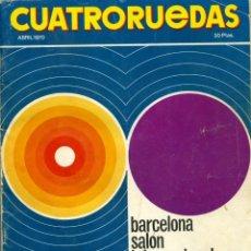 Coches: CUATRO RUEDAS. ABRIL 1970. NÚMERO 76. AÑO VII. BARCELONA SALÓN INTERNACIONAL DEL AUTOMÓVIL. PP. 100. Lote 205681851