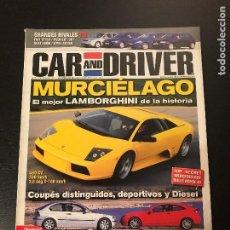 Coches: CAR AND DRIVER Nº 75 - LAMBORGHINI MURCIELAGO BMW 320 TD COMPACT MERCEDES 220 CDI PEUGEOT 206 CLIO. Lote 206397072