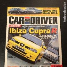 Coches: CAR AND DRIVER Nº 64 - SEAT IBIZA CUPRA R LEON TDI BMW M5 AUDI RS4 CLIO SPORT PARIS DAKAR OPEL ASTRA. Lote 206399380
