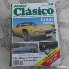 Coches: MOTOR CLASICO Nº 26, LOTUS CADILLAC 6267-X,LOS HISPANOS ENTREGUERRAS, SORIANO TIGRE,AYER Y HOY. Lote 206975705