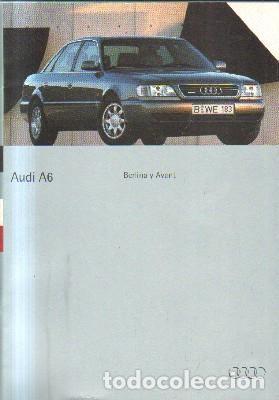 AUDI A6. BERLINA Y AVANT. A-MOT-340 (Coches y Motocicletas Antiguas y Clásicas - Revistas de Coches)