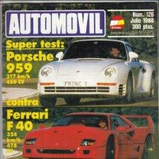 Auto: REVISTA AUTOMOVIL Nº 126 AÑO 1988. TEST: LANCIA DELTA HF INTEGRALE. COMP: FERRARI F40 Y PORSCHE 959.. Lote 211929311