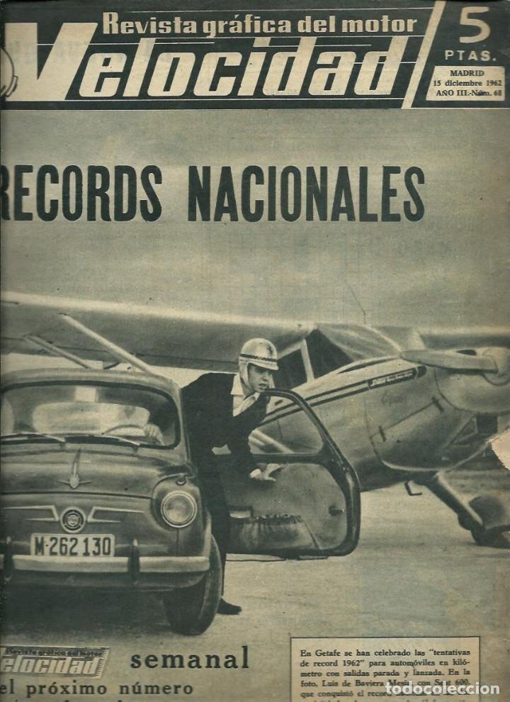 VELOCIDAD Nº 68 - 15 DICIEMBRE 1962 - RECORDS NACIONALES, MOTOCARROS, PRIMER AUTOBUS BARREIROS (Coches y Motocicletas Antiguas y Clásicas - Revistas de Coches)