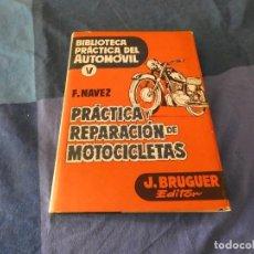 Coches: PRECIOSO EDICION BIBLIOTECA PRACTICA DEL AUTOMOVIL PRACTICA Y REPARACION MOTOS 4A ED 1973. Lote 221343306