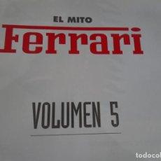 Voitures: ENCICLOPEDIA EL MITO FERRARI TOMO 5 , PLANETA DE AGOSTINI , VER FOTOS. Lote 226069315