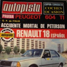 Carros: REVISTA AUTOPISTA 1019 PEUGEOT 604 - RENAULT R18. Lote 233894470