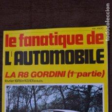 Coches: 1978 REVISTA LE FANATIQUE DE L`AUTOMOBILE - RENAULT R8 GORDINI. Lote 236609655