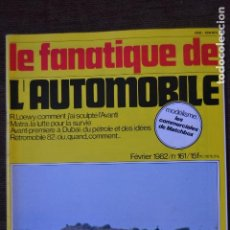 Coches: 1982 REVISTA LE FANATIQUE DE L`AUTOMOBILE - L`AVANTI - MERCEDES 600. Lote 236611415