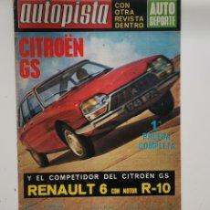 Carros: AUTOPISTA Nº 611 / 24-31 DE OCTUBRE DE 1970 / CITROEN GS Y RENAULT 6 CON MOTOR R-10. Lote 254008470