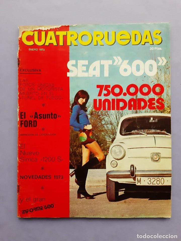REVISTA CUATRORUEDAS ENERO 1973 Nº 109 ESPECIAL INFORME SEAT 600 32 PAGINAS SOBRE EL MITICO COCHE (Coches y Motocicletas Antiguas y Clásicas - Revistas de Coches)