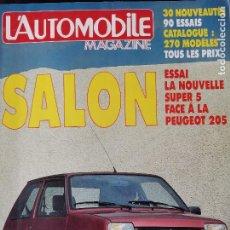 Coches: 1984 REVISTA L`AUTOMOBILE - SALON - 270 MODELOS - 90 ENSAIOS - RENAULT SUPER 5 VS PEUGEOT 205. Lote 257847840