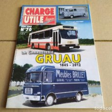 Coches: REVISTA CHARGE UTILE , HORS-SERIE N°70 , CARROSSERIE GRUAU. Lote 260530340
