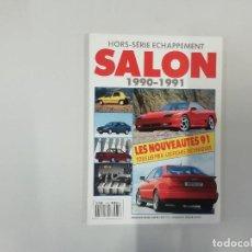 Coches: REVISTA AUTOMÓVIL : HORS-SÉRIE ECHAPPEMENT - SALON 1990-1991. Lote 262857805