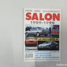 Coches: REVISTA AUTOMÓVIL : HORS-SÉRIE ECHAPPEMENT - SALON 1989-1990. Lote 262858005
