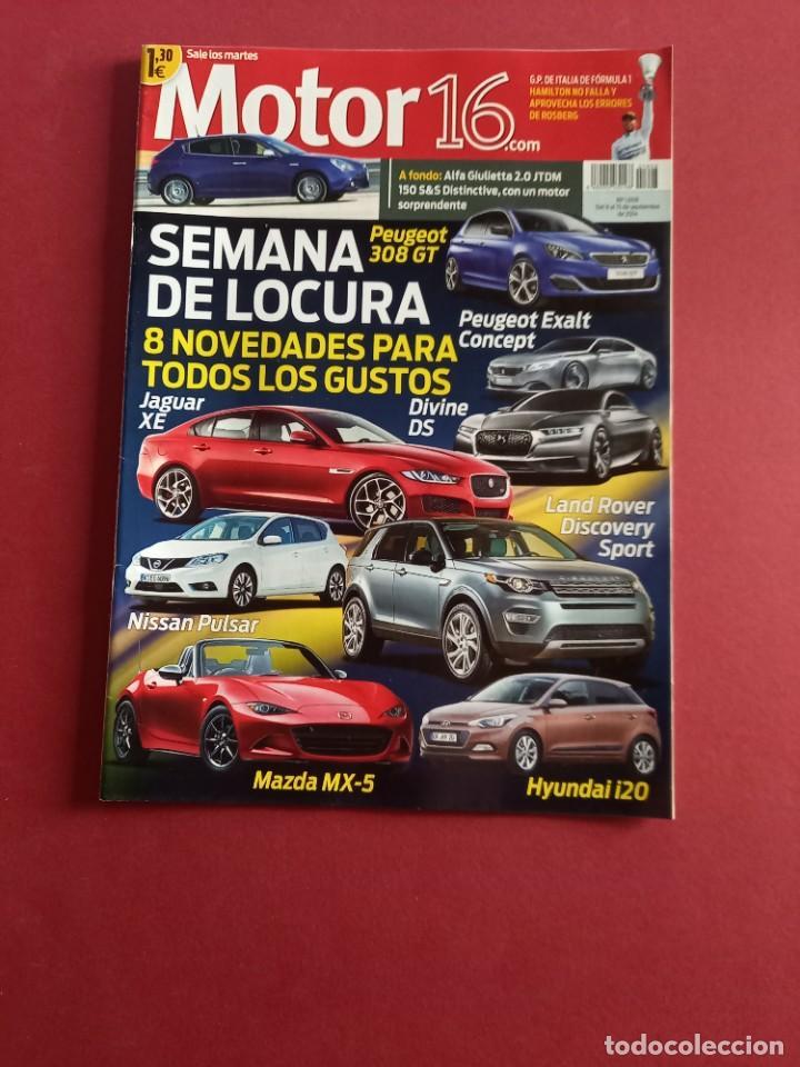 MOTOR 16 Nº 1608 AÑO 2014 - IMPECABLE ESTADO (Coches y Motocicletas Antiguas y Clásicas - Revistas de Coches)