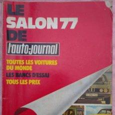 Coches: LE SALON '77 DE L'AUTO-JOURNAL (1977) /// AUTOMÓVIL MOTOR COCHES RENAULT FERRARI AUTOPISTA MICHELIN. Lote 287168413