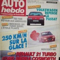 Coches: 1988 REVISTA AUTO HEBDO - RENAULT 21 TURBO VS FORD SIERRA COSWORTH - MERCEDES 300 TURBO DIESEL. Lote 288061833