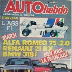 Coches: 1986 REVISTA AUTO HEBDO - ALFA 75 2.0 - RENAULT 21 RX - BMW 318 I - FORD A - AGS FORMULA 1. Lote 288064158
