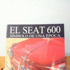 Coches: EL SEAT 600 ~ SIMBOLO DE UNA EPOCA. Lote 288931413