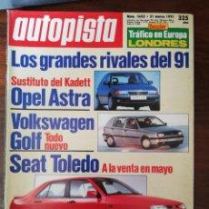 Coches: AUTOPISTA Nº 1653 - MARZO 1991 - CITROEN ZX / OPEL ASTRA / VW GOLF / SEAT TOLEDO / NOVEDADES. Lote 294167078