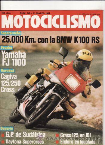 REVISTA MOTOCICLISMO Nº 846 AÑO 1984. PRUEBA: BMW K 100 RS. YAMAHA FJ 1100. CONT: CAGIVA 125/250. (Coches y Motocicletas - Revistas de Motos y Motocicletas)