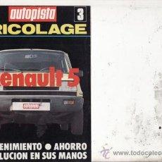 Coches y Motocicletas: SUPLEMENTO AUTOPISTA Nº 3 BRICOLAGE: RENAULT 5.. Lote 27002292