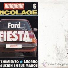 Coches y Motocicletas: SUPLEMENTO AUTOPISTA Nº 6. BRICOLAGE: FORD FIESTA.. Lote 27050422