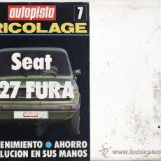 Coches y Motocicletas: REVISTA AUTOPISTA Nº 7. BRICOLAGE: SEAT 127 FURA.. Lote 27050425