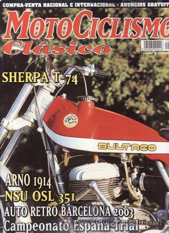 REVISTA MOTOCICLISMO CLÁSICO Nº 16. PRUEBA: BULTACO SHERPA T 74. ARNO 1914. NSU OSL 35I. (Coches y Motocicletas - Revistas de Motos y Motocicletas)