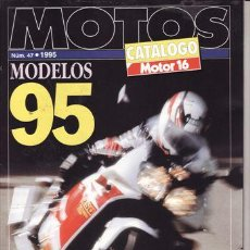 Coches y Motocicletas: CATALOGO MOTOR 16 Nº 47 AÑO 1995. CATALOGO MOTOS: MODELOS 95. . Lote 25342977