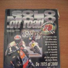 Coches y Motocicletas: REVISTA SOLO MOTO , OFF ROAD , EJEMPLAR FUERA DE SERIE -VERANO 2000 -. Lote 26546735