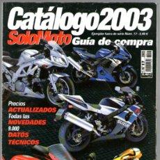Coches y Motocicletas: SOLO MOTO - CATALOGO 2003 Nº 17 - EJEMPLAR FUERA DE SERIE, TU GUÍA DE COMPRA. Lote 32897343