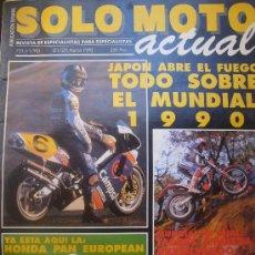 Coches y Motocicletas: SOLO MOTO ACTUAL Nº 723 MARZO 1990 JAPON TODO SOBRE EL MUNDIAL HONDA DUCATI ARRASA. Lote 32571149
