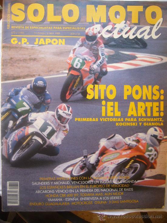 SOLO MOTO ACTUAL Nº 673 MARZO 1989 SITO PONS EL ARTE HONDA CBR 6OO SAUNDERS MICHAUD (Coches y Motocicletas - Revistas de Motos y Motocicletas)