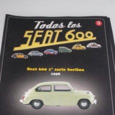 Coches y Motocicletas: COLECCION TODOS LOS SEAT 600 Nº 3 SEAT 600 1º SERIE BERLINA 1958 SALVAT . Lote 34899367