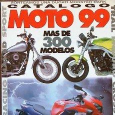 Coches y Motocicletas: CATALOGO MOTO 99 MAS DE 300 MODELOS 1999 152 PAGINAS BIKER EDICIONES. Lote 37479729