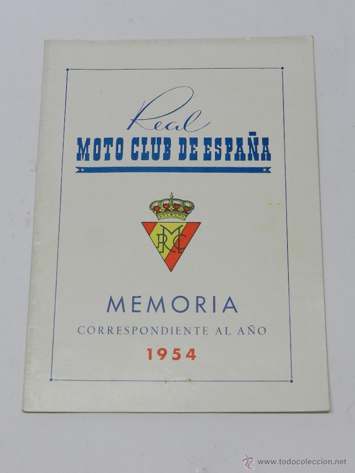 MEMORIA DEL REAL MOTO CLUB DE ESPAÑA - MEMORIA CORRESPONDIENTE AL AÑO 1954 - TIENE 16 PAG - MIDE 21 (Coches y Motocicletas - Revistas de Motos y Motocicletas)