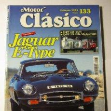 Coches y Motocicletas: REVISTA MOTOR CLASICO Nº133 FEBRERO 1999 JAGUAR E-TYPE FORD GT-40 MOTO GUZZI RICARDO TORMO PORSCHE. Lote 39790636