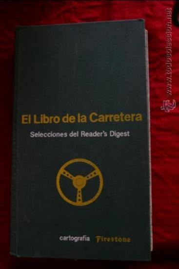 GRAN LIBRO DE LA CARREWTERA, CARTOGRAFIA FIRESTONES, DEL READERS DIGEST (Coches y Motocicletas - Revistas de Motos y Motocicletas)
