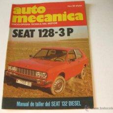 Coches y Motocicletas: REVISTA AUTO MECANICA NUMERO 88 - SEAT 128 3P - MANUAL DE TALLER DEL SEAT 132 DIESEL. Lote 43955830