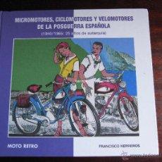 Coches y Motocicletas: MOTO RETRO.MICROMOTORES, CICLOMOTORES Y VELOMOTORES DE LA POSGUERRA ESPAÑOLA. FRANCIS HERREROS. Lote 46729220