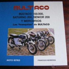 Coches y Motocicletas: MOTO RETRO. MONOGRAFIAS BULTACO, SATURNO Y MERCURIO. LAS TRAQUILAS DE BULTACO. FRANCISCO HERREROS. Lote 46729318